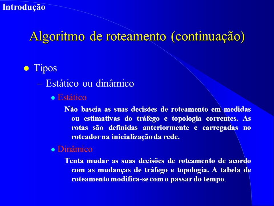 Algoritmo de roteamento (continuação)
