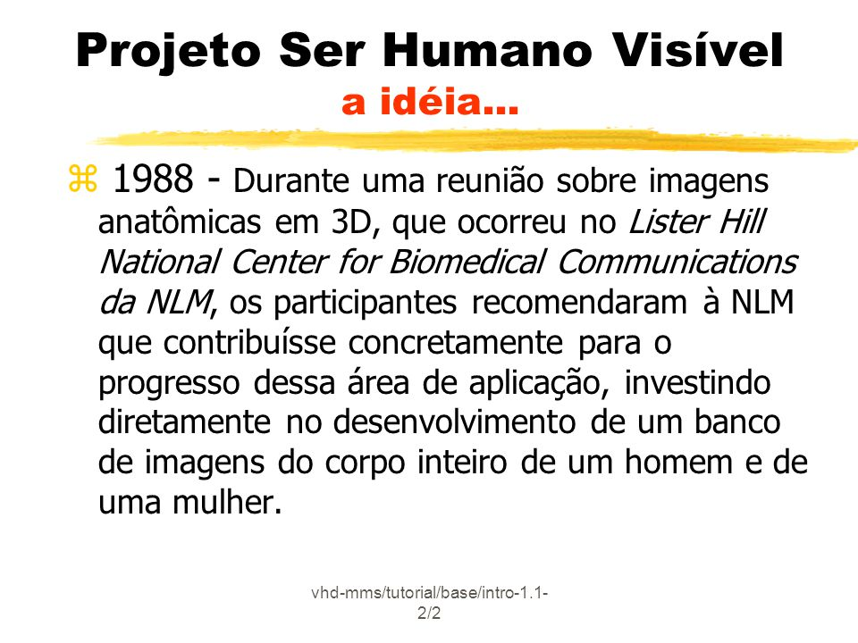 Projeto Ser Humano Visível a idéia...