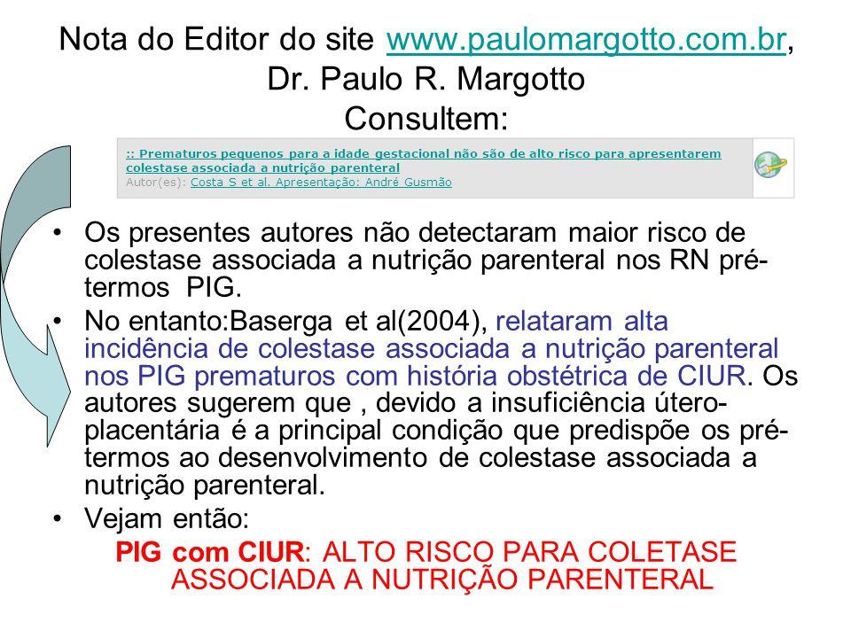 PIG com CIUR: ALTO RISCO PARA COLETASE ASSOCIADA A NUTRIÇÃO PARENTERAL