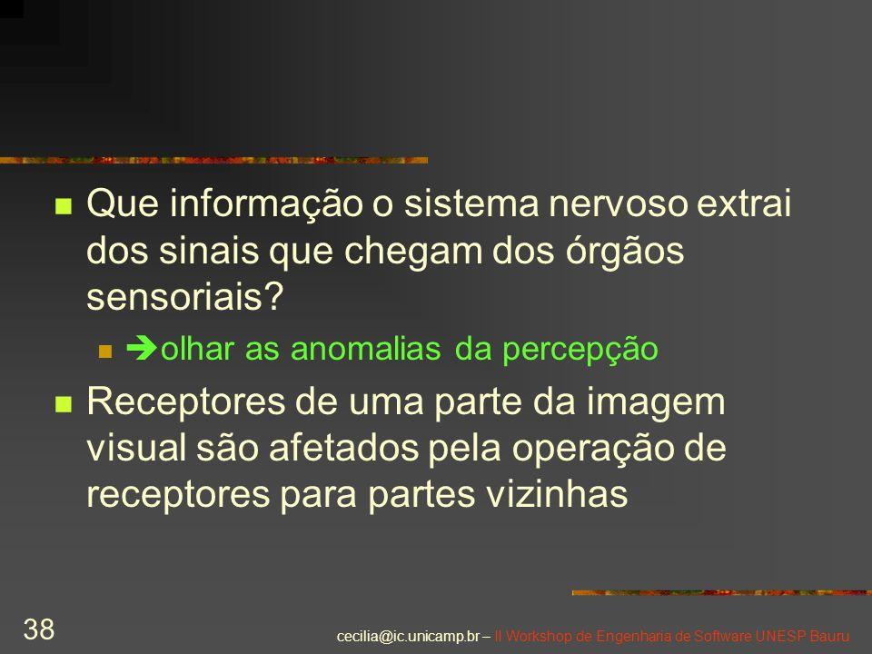 Que informação o sistema nervoso extrai dos sinais que chegam dos órgãos sensoriais