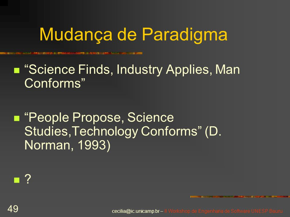 Mudança de Paradigma Science Finds, Industry Applies, Man Conforms