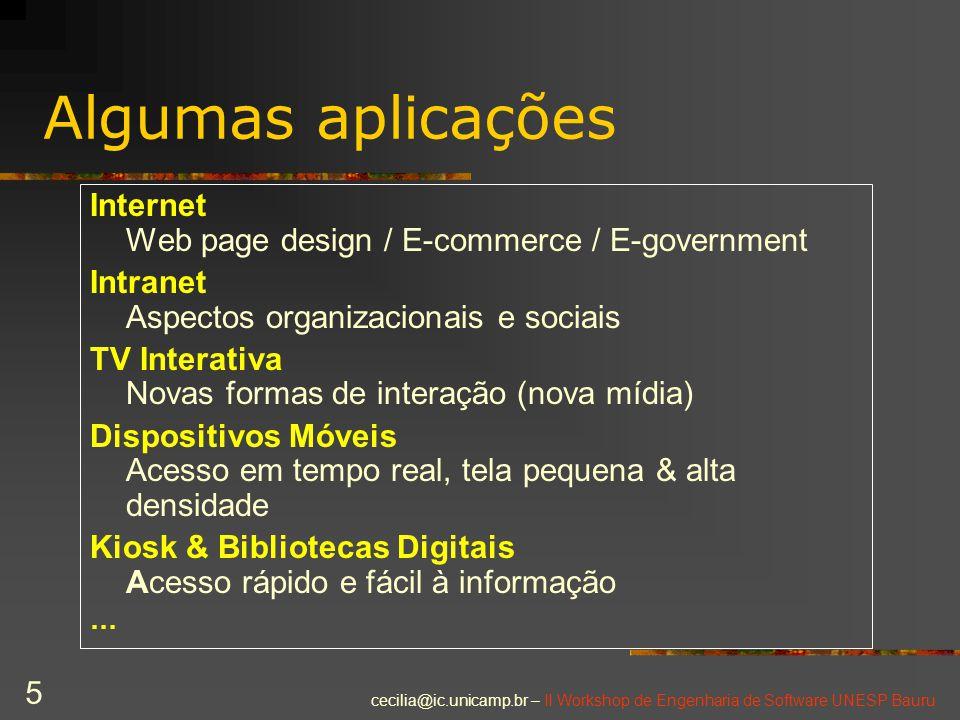 Algumas aplicações Internet Web page design / E-commerce / E-government. Intranet Aspectos organizacionais e sociais.