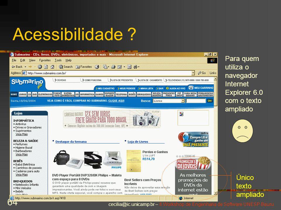 Acessibilidade Para quem utiliza o navegador Internet Explorer 6.0 com o texto ampliado ... Único texto ampliado.