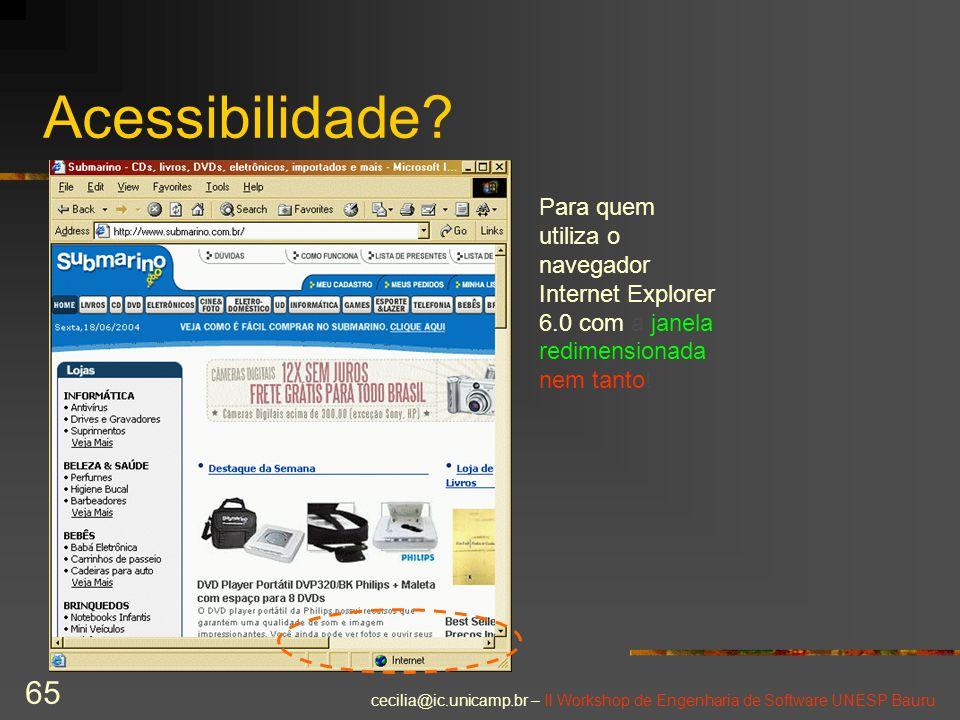 Acessibilidade Para quem utiliza o navegador Internet Explorer 6.0 com a janela redimensionada, nem tanto!