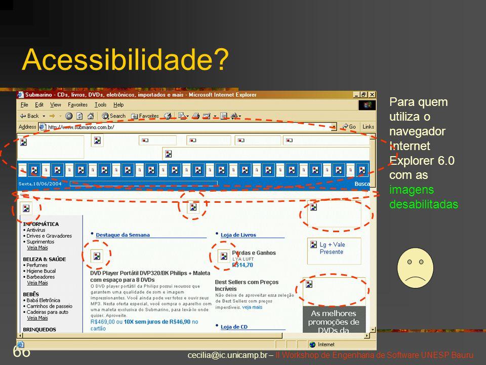 Acessibilidade Para quem utiliza o navegador Internet Explorer 6.0 com as imagens desabilitadas...
