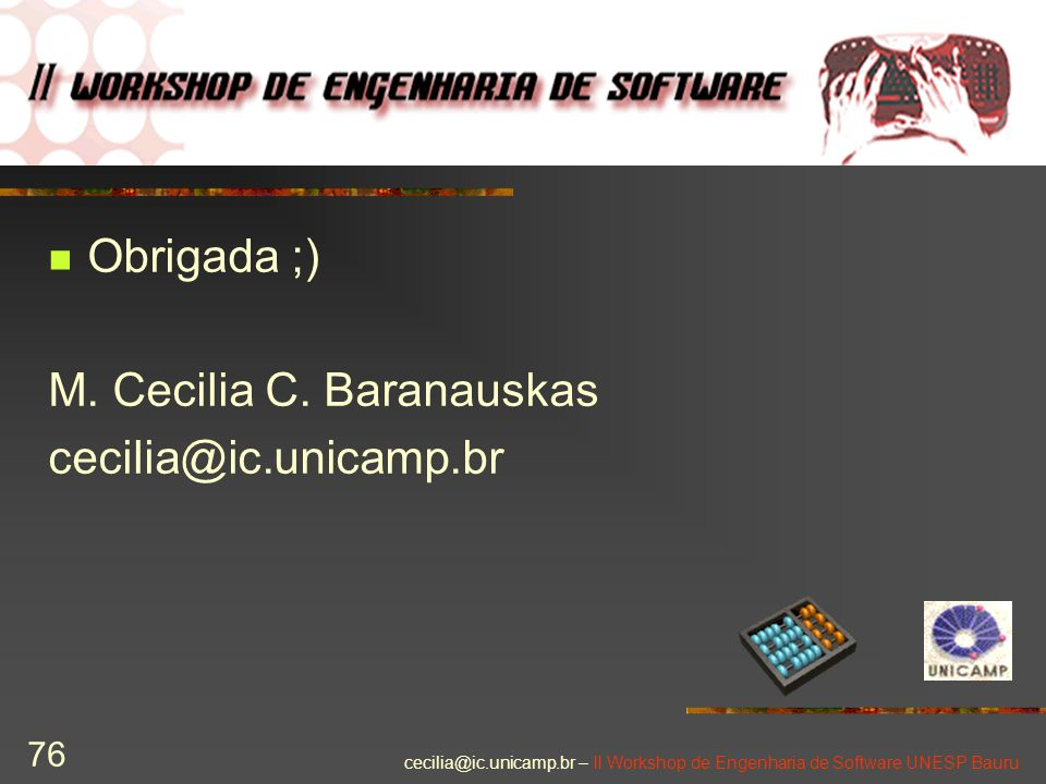M. Cecilia C. Baranauskas cecilia@ic.unicamp.br