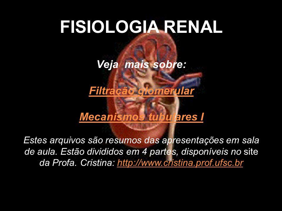 FISIOLOGIA RENAL Veja mais sobre: Filtração glomerular