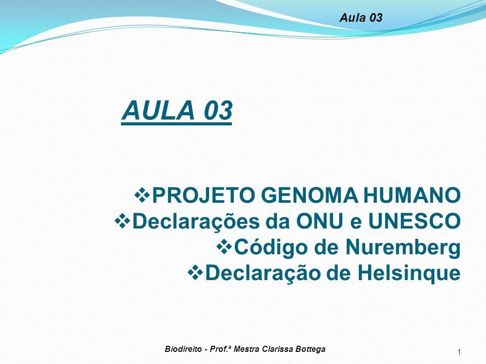 AULA 03 PROJETO GENOMA HUMANO Declarações da ONU e UNESCO