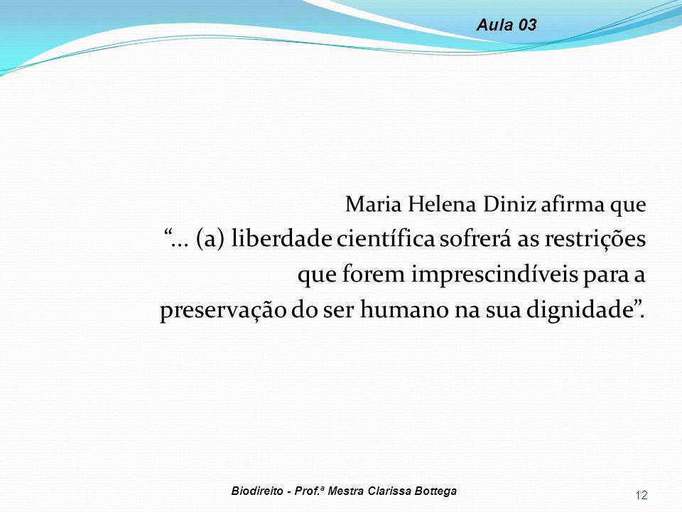 ... (a) liberdade científica sofrerá as restrições
