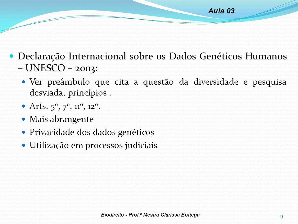Aula 03 Declaração Internacional sobre os Dados Genéticos Humanos – UNESCO – 2003: