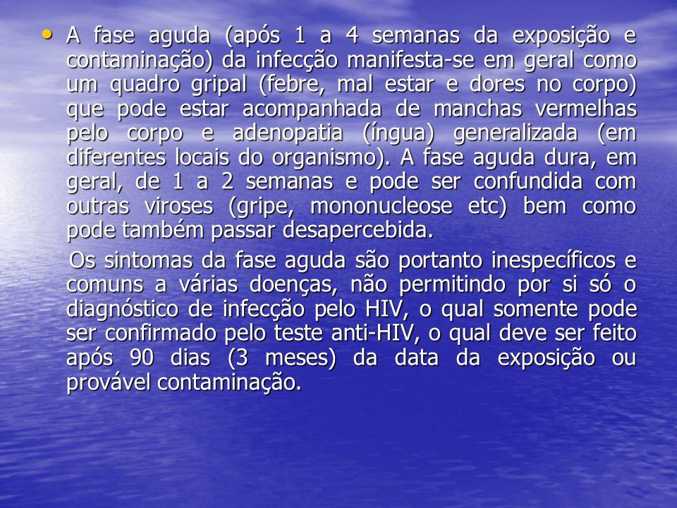 A fase aguda (após 1 a 4 semanas da exposição e contaminação) da infecção manifesta-se em geral como um quadro gripal (febre, mal estar e dores no corpo) que pode estar acompanhada de manchas vermelhas pelo corpo e adenopatia (íngua) generalizada (em diferentes locais do organismo). A fase aguda dura, em geral, de 1 a 2 semanas e pode ser confundida com outras viroses (gripe, mononucleose etc) bem como pode também passar desapercebida.