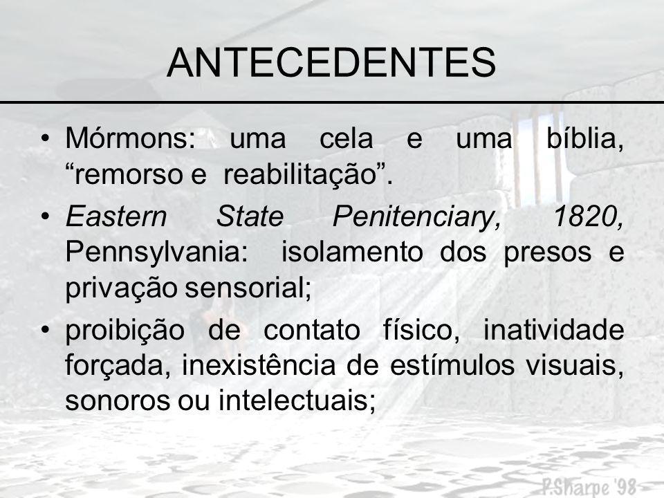 ANTECEDENTES Mórmons: uma cela e uma bíblia, remorso e reabilitação .