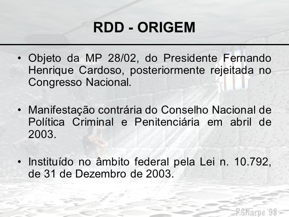 RDD - ORIGEM Objeto da MP 28/02, do Presidente Fernando Henrique Cardoso, posteriormente rejeitada no Congresso Nacional.