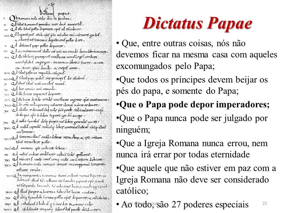 Dictatus Papae Que, entre outras coisas, nós não devemos ficar na mesma casa com aqueles excomungados pelo Papa;