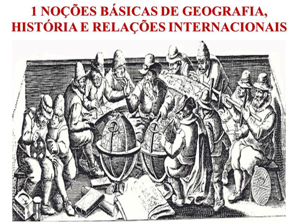 1 NOÇÕES BÁSICAS DE GEOGRAFIA, HISTÓRIA E RELAÇÕES INTERNACIONAIS