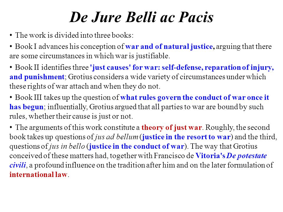 De Jure Belli ac Pacis The work is divided into three books: