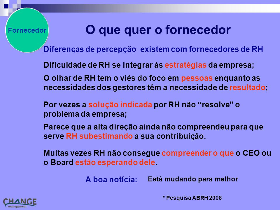 Fornecedor O que quer o fornecedor. Diferenças de percepção existem com fornecedores de RH.