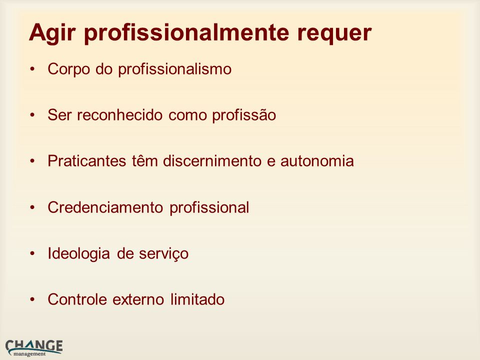 Agir profissionalmente requer