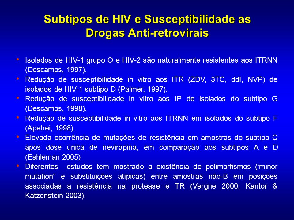Subtipos de HIV e Susceptibilidade as Drogas Anti-retrovirais