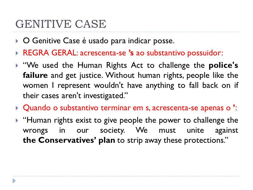 GENITIVE CASE O Genitive Case é usado para indicar posse.