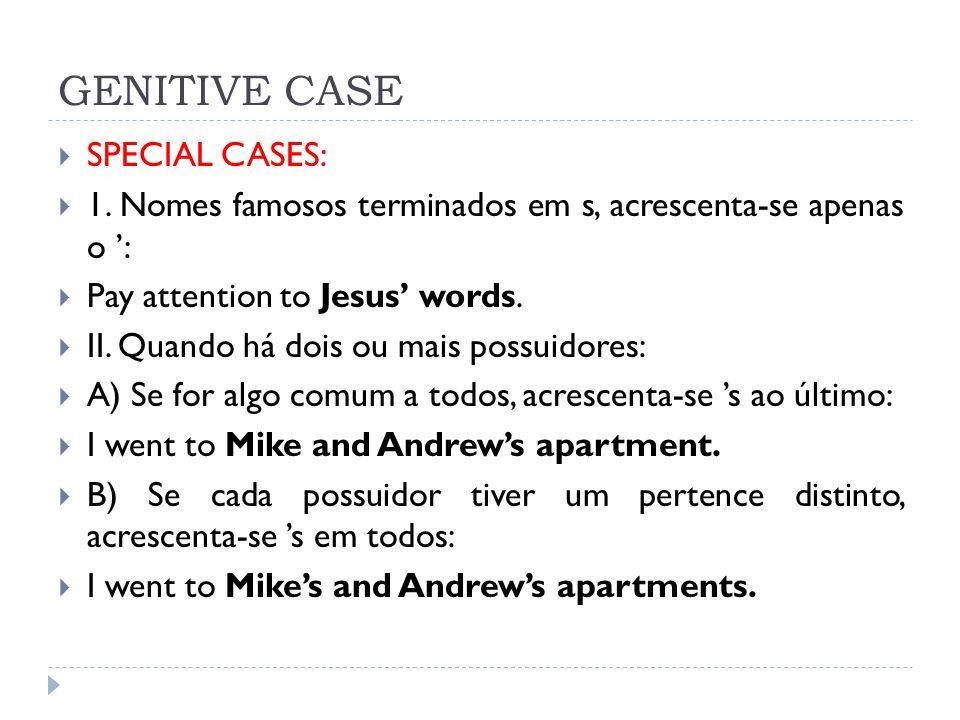 GENITIVE CASE SPECIAL CASES: