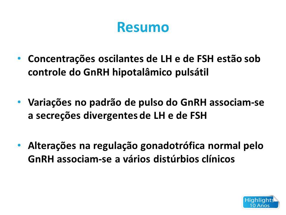Resumo Concentrações oscilantes de LH e de FSH estão sob controle do GnRH hipotalâmico pulsátil.