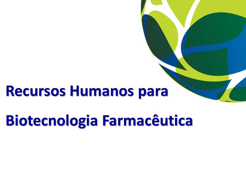 Recursos Humanos para Biotecnologia Farmacêutica