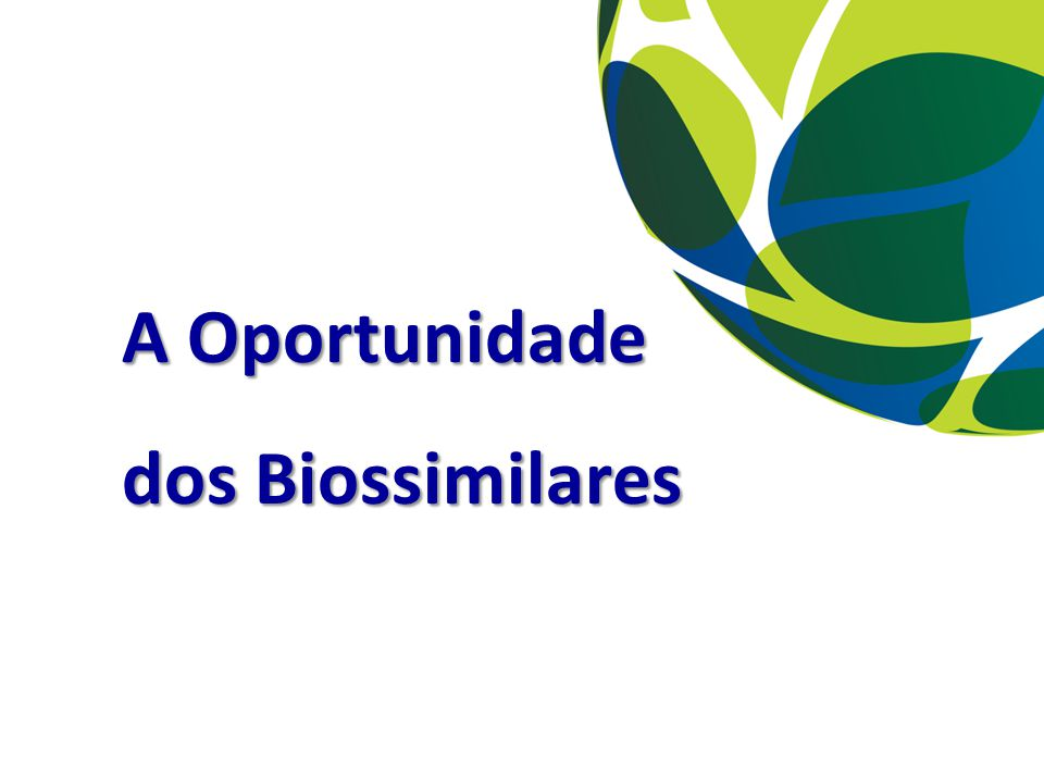 A Oportunidade dos Biossimilares