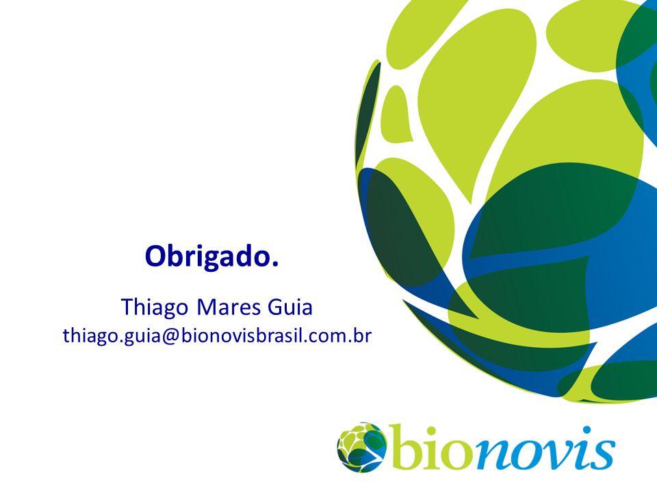 Obrigado. Thiago Mares Guia thiago.guia@bionovisbrasil.com.br