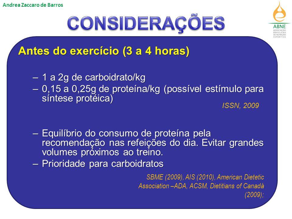 CONSIDERAÇÕES Antes do exercício (3 a 4 horas)