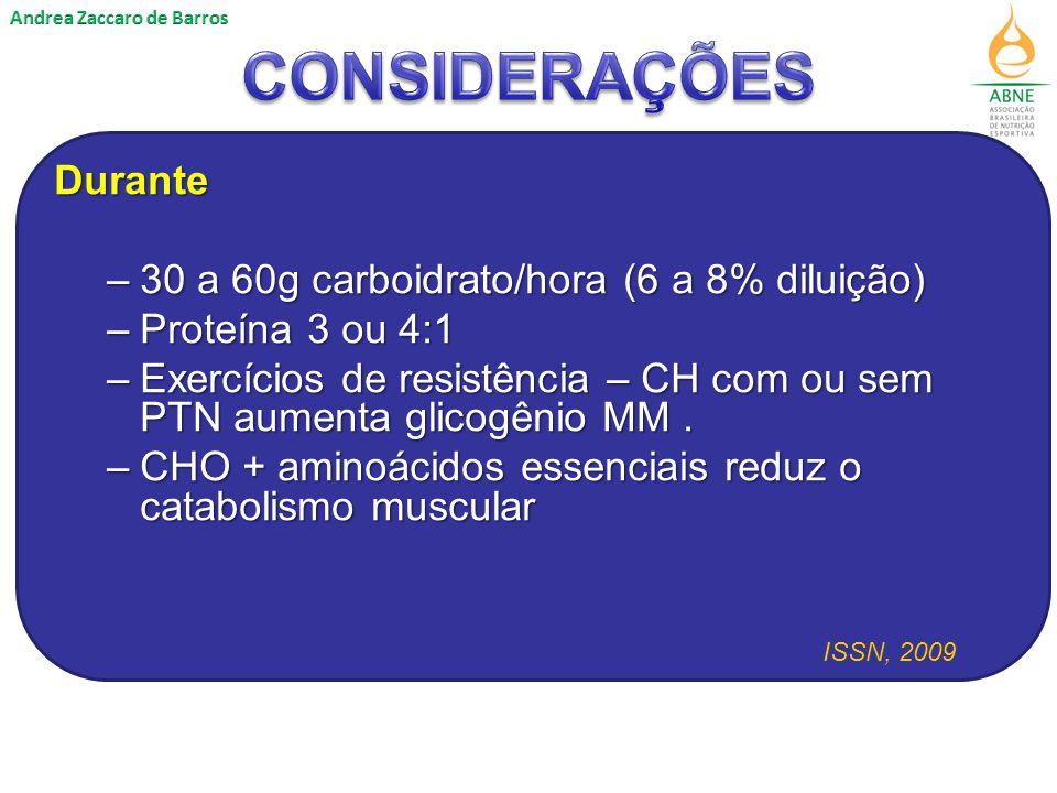 CONSIDERAÇÕES Durante 30 a 60g carboidrato/hora (6 a 8% diluição)