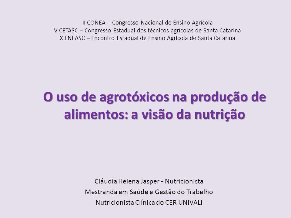 O uso de agrotóxicos na produção de alimentos: a visão da nutrição
