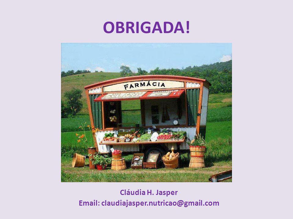 Cláudia H. Jasper Email: claudiajasper.nutricao@gmail.com