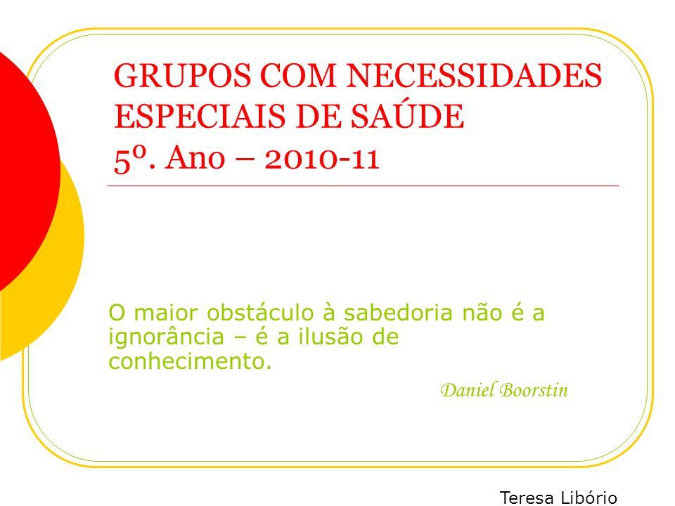 GRUPOS COM NECESSIDADES ESPECIAIS DE SAÚDE 5º. Ano – 2010-11