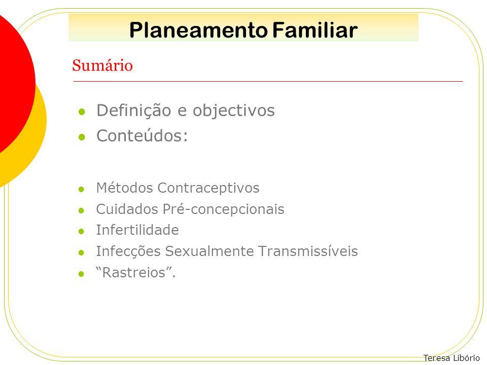 Planeamento Familiar Sumário Definição e objectivos Conteúdos: