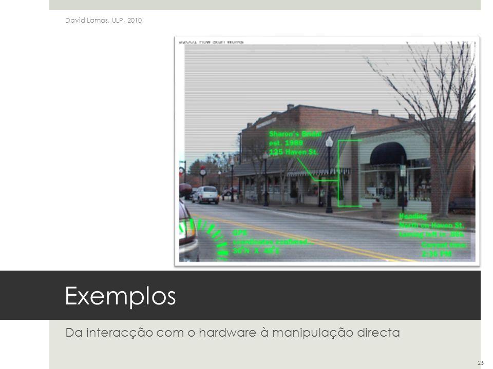 Da interacção com o hardware à manipulação directa