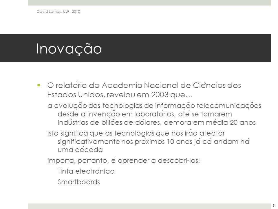 David Lamas, ULP, 2010 Inovação. O relatório da Academia Nacional de Ciências dos Estados Unidos, revelou em 2003 que…