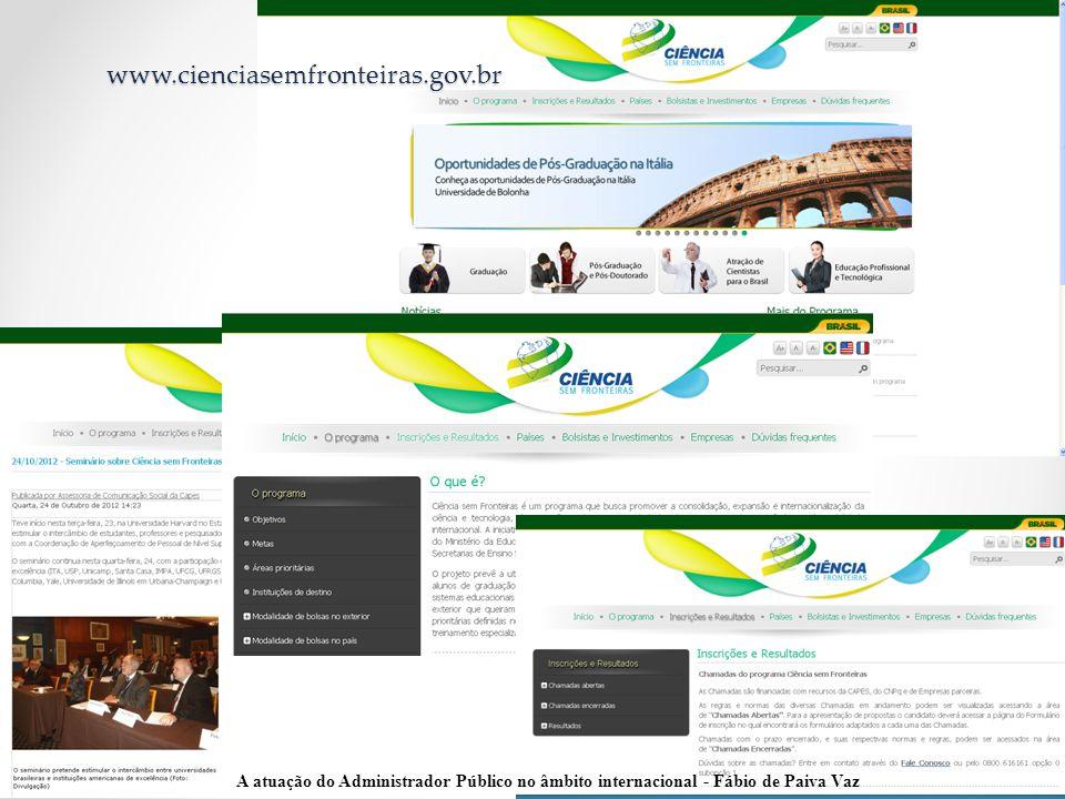 www.cienciasemfronteiras.gov.br A atuação do Administrador Público no âmbito internacional - Fábio de Paiva Vaz.