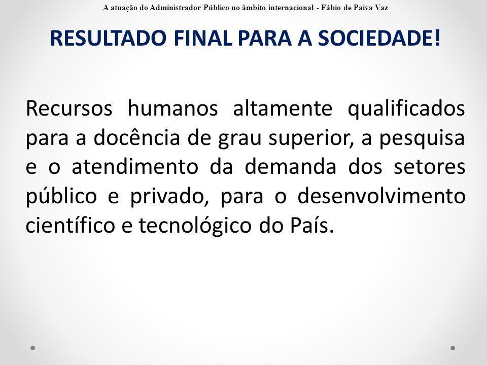 RESULTADO FINAL PARA A SOCIEDADE!