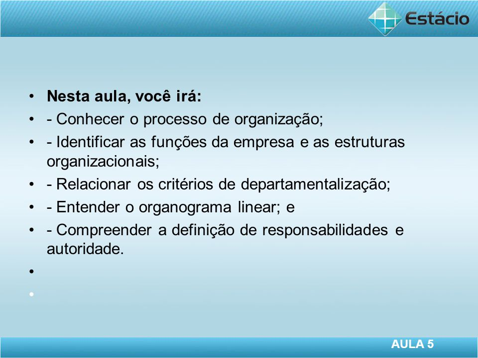 - Conhecer o processo de organização;