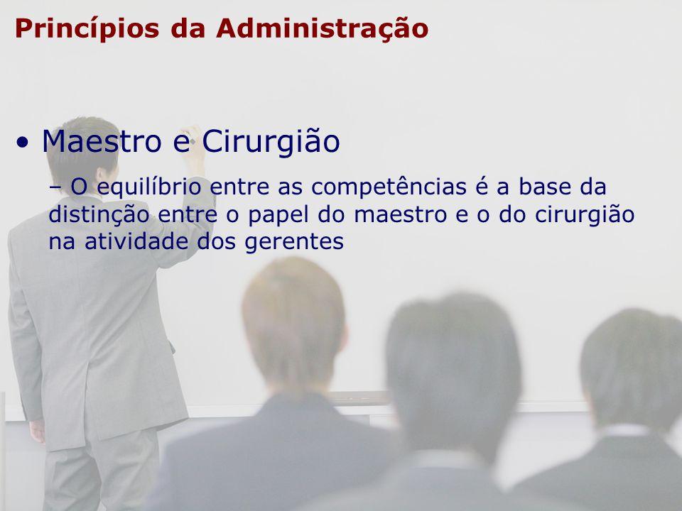 Maestro e Cirurgião O equilíbrio entre as competências é a base da distinção entre o papel do maestro e o do cirurgião na atividade dos gerentes.