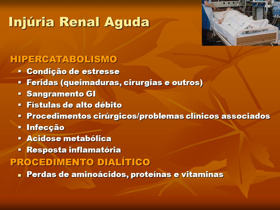 Injúria Renal Aguda HIPERCATABOLISMO PROCEDIMENTO DIALÍTICO