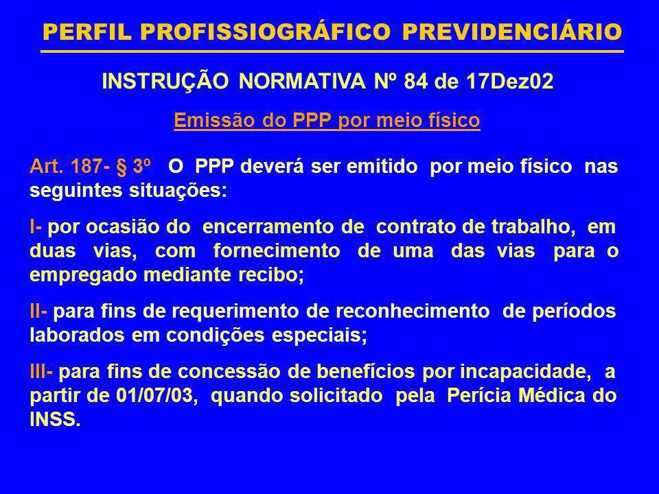 INSTRUÇÃO NORMATIVA Nº 84 de 17Dez02 Emissão do PPP por meio físico