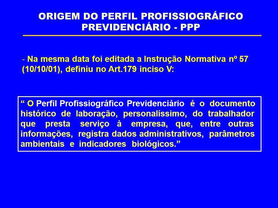ORIGEM DO PERFIL PROFISSIOGRÁFICO PREVIDENCIÁRIO - PPP