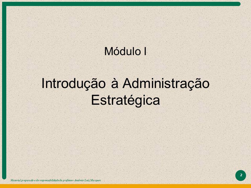 Módulo I Introdução à Administração Estratégica