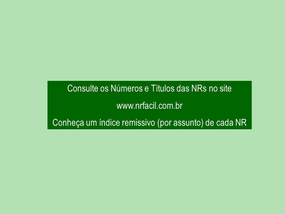 Consulte os Números e Títulos das NRs no site www.nrfacil.com.br
