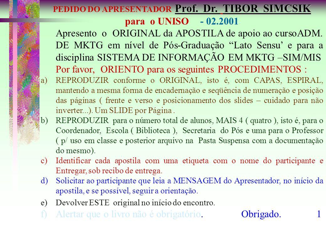PEDIDO DO APRESENTADOR Prof. Dr. TIBOR SIMCSIK