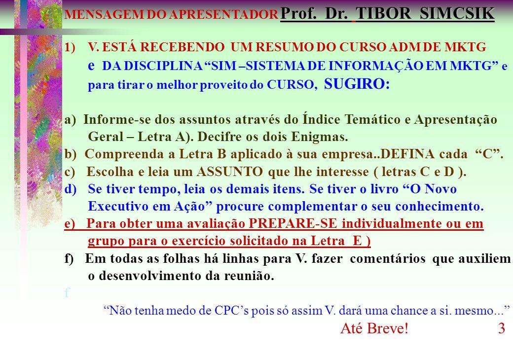 MENSAGEM DO APRESENTADOR Prof. Dr. TIBOR SIMCSIK