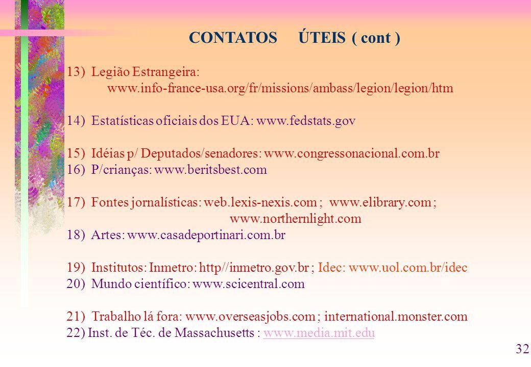 CONTATOS ÚTEIS ( cont ) 13) Legião Estrangeira: