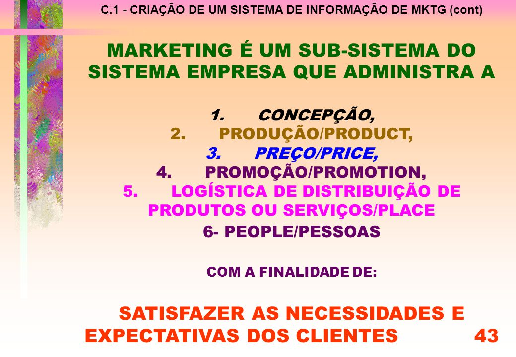 MARKETING É UM SUB-SISTEMA DO SISTEMA EMPRESA QUE ADMINISTRA A